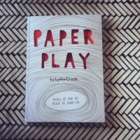 Book Review (+ Competition!): 'Paper Play' by Lydia Crook